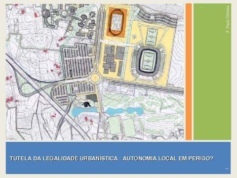 Presentacion Fernanda Paula Oliveira. - II Seminario Luso-Galaico de Dereito Local, Reforma da Administración Local / Tutela da legalidade urbanística